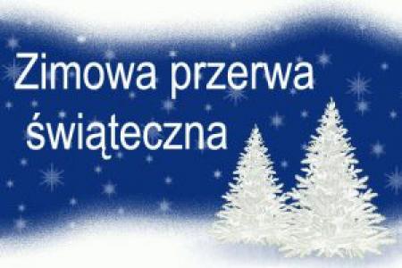 INFORMACJA - przerwa świąteczna